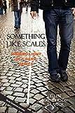 Traylor, Ellen Gunderson: Something Like Scales - Finding Light in a Dark World