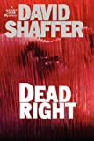 Shaffer, David: Dead Right