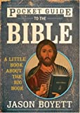 Boyett, Jason: Pocket Guide To the Bible: A Little Book About the Big Book