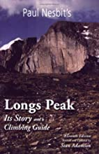 Longs Peak: Its Story and a Climbing Guide…