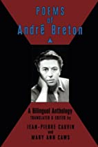Poems of Andre Breton: A Bilingual Anthology…