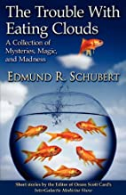 The Trouble With Eating Clouds by Edmund R.…