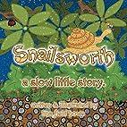 Snailsworth: A Slow Little Story by Tina…