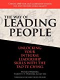Patrick J. Warneka: The Way of Leading People: Unlocking Your Integral Leadership Skills with the Tao Te Ching