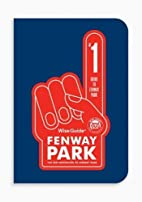 Wise Guide Fenway Park: The Fan Navigator to…