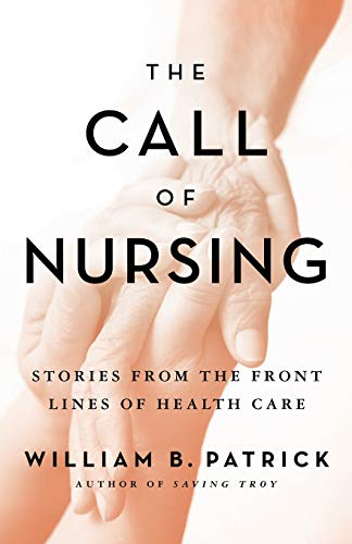 the-call-of-nursing-stories-from-the-front-lines-of-health-care