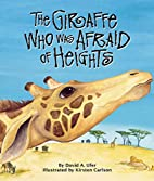The Giraffe Who Was Afraid of Heights by…