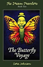 The Butterfly Voyage (The Dream Travelers)…