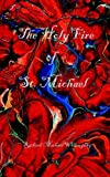 Richard Michael Willoughby: The Holy Fire of St. Michael