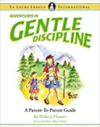 ADVENTURES IN GENTLE DISCIPLINE: A…