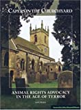 Hall, Lee: Capers in the Churchyard: Animal Rights Advocacy in the Age of Terror