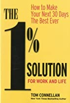 The 1% Solution for Work and Life: How to…