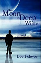 The Moon in Deep Winter by Lee Polevoi