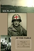Six Plates At The Table: A Compilation of…