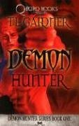 Demon Hunter, Book 1 by TL Gardner