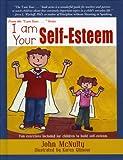 McNulty, John: I Am Your Self-Esteem