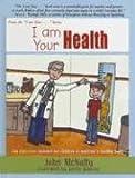 McNulty, John: I Am Your Health