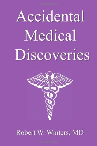 accidental-medical-discoveries-tales-of-tenacity-sagacity-and-plain-dumb-luck