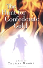 The Hunt for Confederate Gold by Thomas…