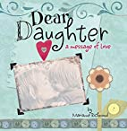Dear Daughter: A Message of Love by Marianne…