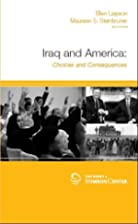 Iraq and America: Choices and Consequences…