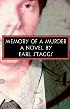 Memory of a Murder by Earl Staggs