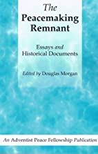 The Peacemaking Remnant by Douglas Morgan