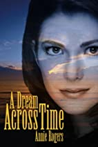 A Dream Across Time by Annie Rogers