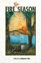 Fire Season by Katharine Coles