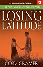 Losing Latitude Part 2: The Past Comes Back…