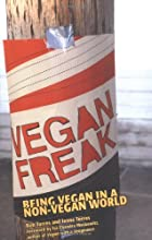 Vegan Freak: Being Vegan in a Non-Vegan…