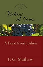 Victory in Jesus - A Feast from Joshua by…