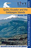 Wohlfarth, Dawn: Live Travel Guide to Quito, Ecuador And the Galapagos Islands