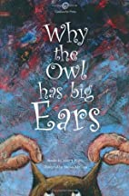 Why the Owl Has Big Ears by Michael J.…