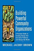 Building Powerful Community Organizations: A…