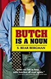 Bergman, S. Bear: Butch Is a Noun