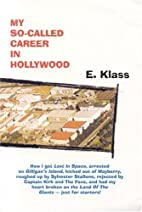 My So-Called Career In Hollywood -- how I…
