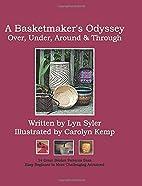 A Basketmaker's odyssey : over, under,…