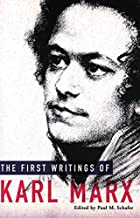 The First Writings of Karl Marx by Karl Marx