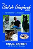 Tina M. Barber with Cinnamon Kennedy: The Shiloh Shepherd Story:   Against the Wind - A Breed Is Born