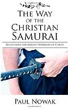The Way of the Christian Samurai:…