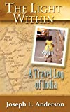 Anderson, Joseph L.: The Light Within: A Travel Log of India
