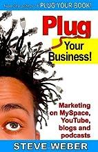Plug Your Business! Marketing on MySpace,…