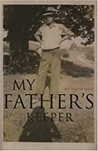 My Father's Keeper by Kip Vander Hyde