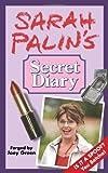 Green, Joey: Sarah Palin's Secret Diary