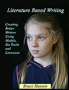 Literature Based Writing by Bruce Hansen