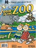William J Adams: Goin' To The Zoo/Vamos Al Zoologico (Mandy and Andy)