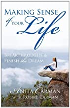 Making Sense of Your Life: Breakthroughs to…