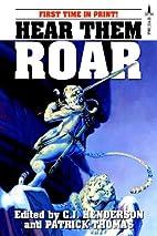 Hear Them Roar by C. J. Henderson