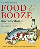 Prose, Francine: Food And Booze: A Tin House Literary Feast